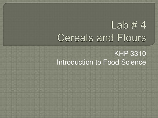 Lab #4 cereal and flours