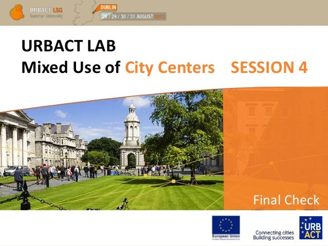 URBACT Summer University 2013 - Labs - Mixed Use of City Centers - Session 4