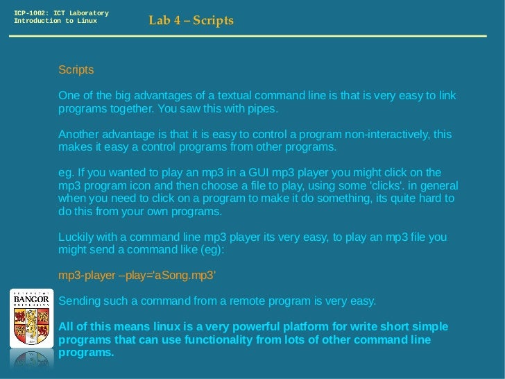 ICP-1002: ICT LaboratoryIntroduction to Linux        Lab4–Scripts           Scripts           One of the big advantages...