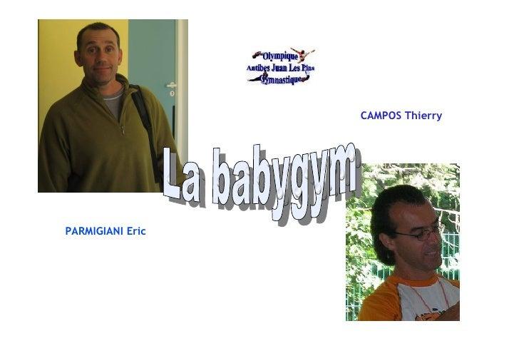 PARMIGIANI Eric CAMPOS Thierry La babygym