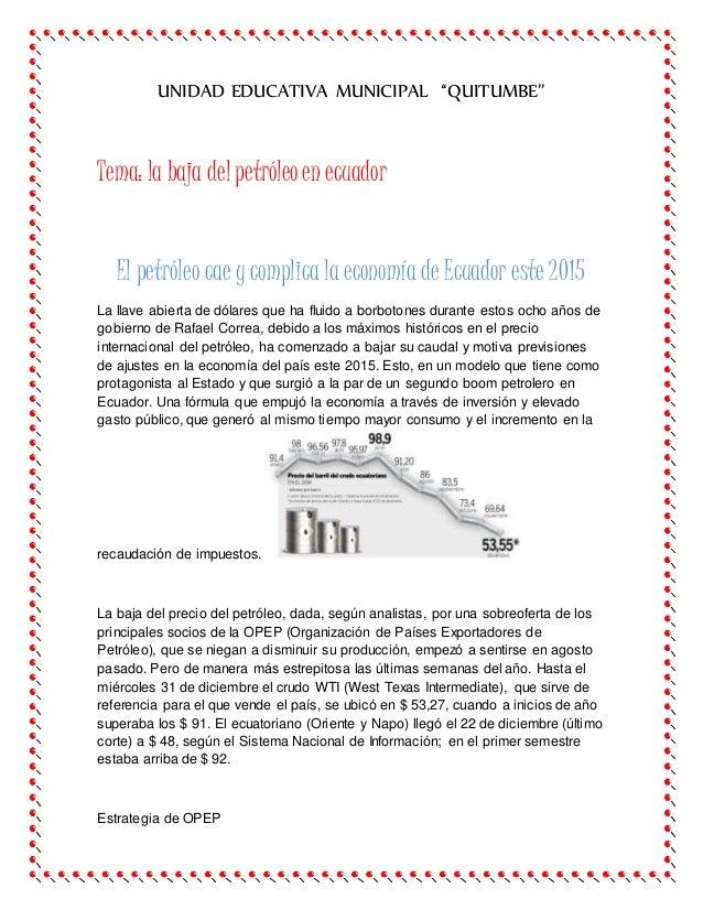 """UNIDAD EDUCATIVA MUNICIPAL """"QUITUMBE"""" Tema: la baja del petróleoen ecuador El petróleo cae y complica la economía de Ecuad..."""