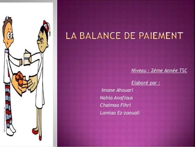 Niveau : 2éme Année TSC  Elaboré par :  Imane Ahouari  Nahla Anaflous  Chaimaa Fihri  Lamiaa Ez-zaouali