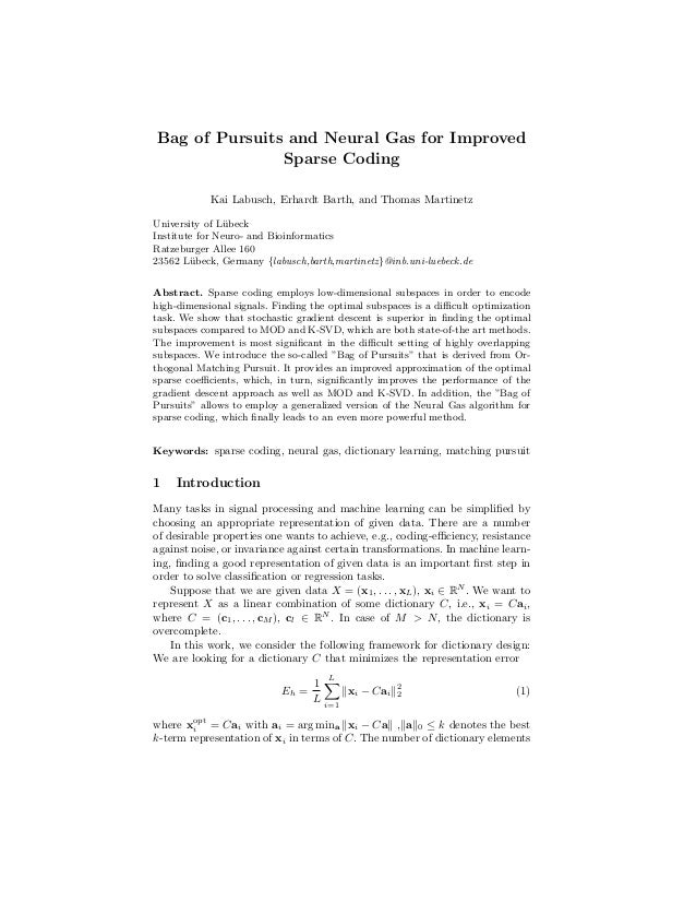 Bag of Pursuits and Neural Gas for Improved Sparse Coding Kai Labusch, Erhardt Barth, and Thomas Martinetz University of L...