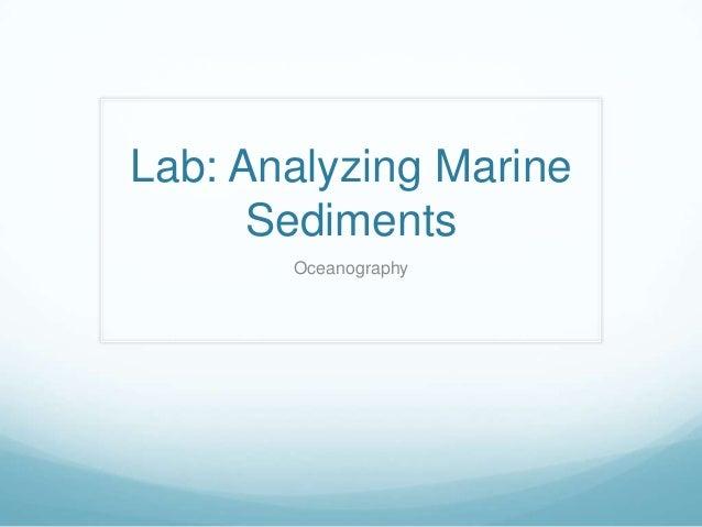 Lab: Analyzing Marine      Sediments       Oceanography