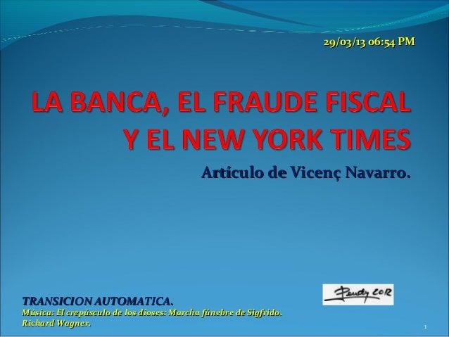 29/03/13 06:54 PM                                           Artículo de Vicenç Navarro.TRANSICION AUTOMATICA.Música: El cr...