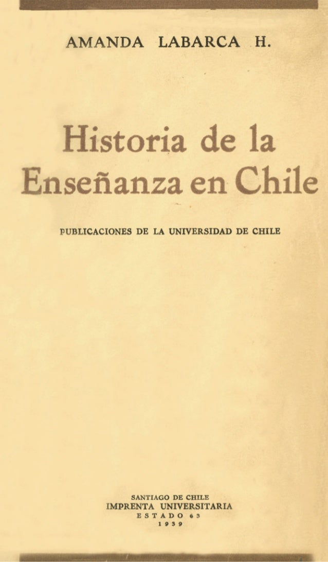 AMANDA LABARCA .H. Historia de la sefianzaen PUBLICACIONES DE LA UNIVERSIDAD DE CHILE SANTIAGO DE CHILE E S T A D O 6 3 1 ...