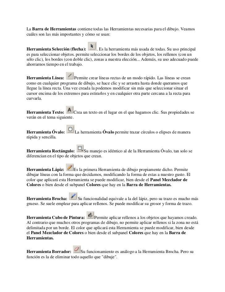 La Barra de Herramientas contiene todas las Herramientas necesarias para el dibujo. Veamos cuáles son las más importantes ...
