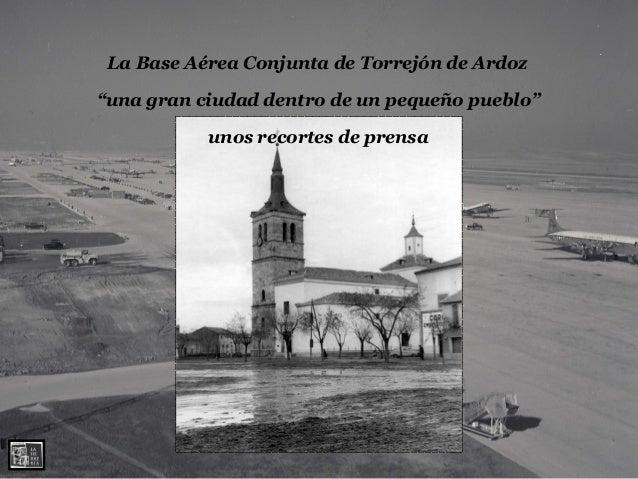 """""""una gran ciudad dentro de un pequeño pueblo""""La Base Aérea Conjunta de Torrejón de Ardozunos recortes de prensa"""