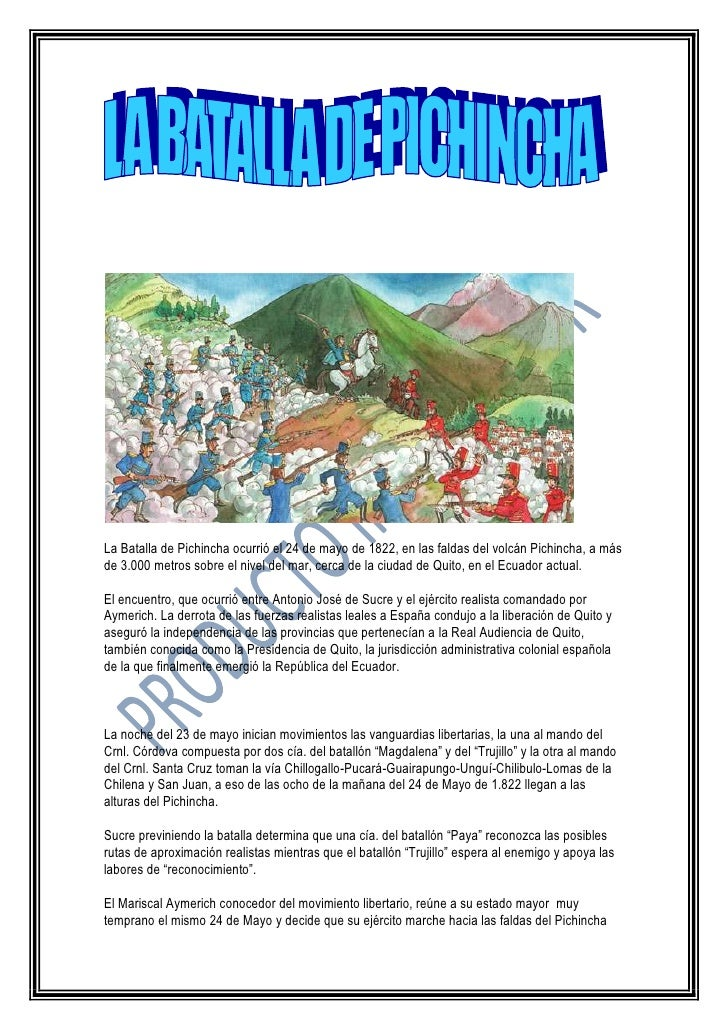 La Batalla de Pichincha ocurrió el 24 de mayo de 1822, en las faldas del volcán Pichincha, a más de 3.000 metros sobre el ...
