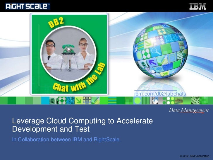 Leverage Cloud Computing to Accelerate Development and Test