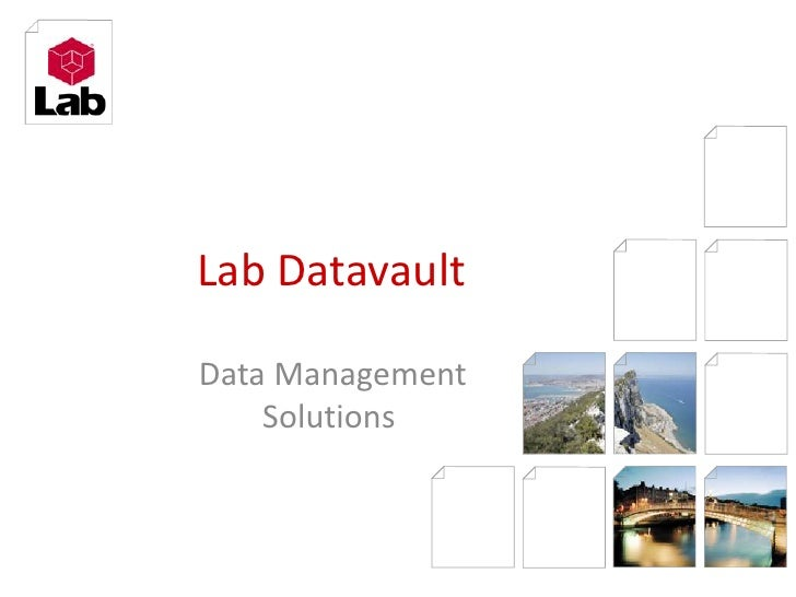 Lab Datavault<br /> Data Management Solutions<br />