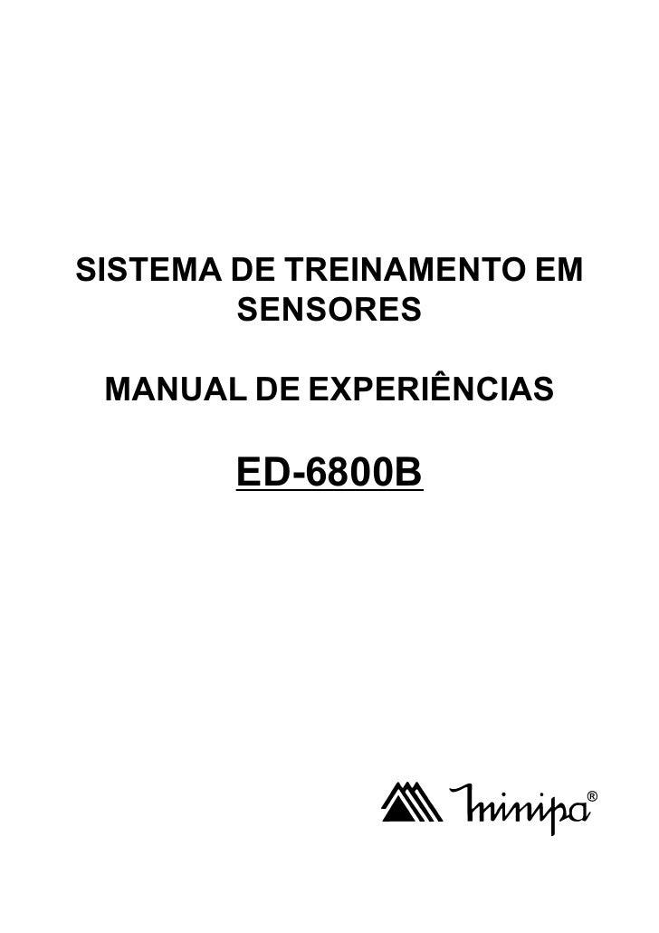 SISTEMA DE TREINAMENTO EM        SENSORES MANUAL DE EXPERIÊNCIAS       ED-6800B