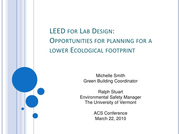 LEED for Lab Design:  Opportunities for planning for a lower Ecological footprint<br />Michelle Smith<br />Green Building ...