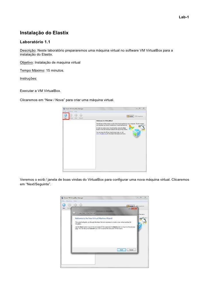 Lab-1 Instalação do ElastixLaboratório 1.1Descrição: Neste laboratório prepararemos uma máquina virtual no software VM V...