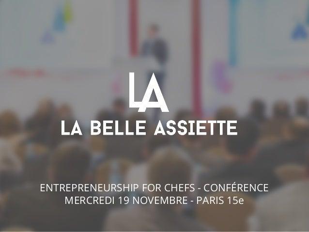 ENTREPRENEURSHIP FOR CHEFS - CONFÉRENCE  MERCREDI 19 NOVEMBRE - PARIS 15e