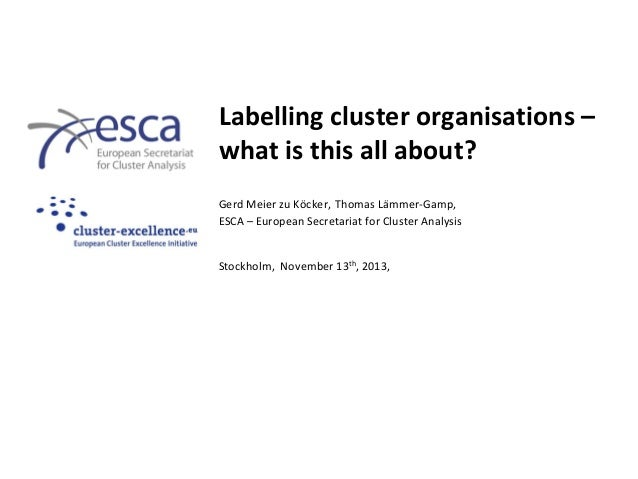 Labelling cluster organisations – what is this all about? Gerd Meier zu Köcker, Thomas Lämmer-Gamp, ESCA – European Secret...