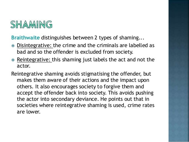 shaming offenders essay The shaming of offenders has been in existence since the late 18th century it was a form of corrections that was used to serve justice by offenders who had committed criminal acts offenders who had committed crimes against person or property were likely to be handed a sentence of shaming in lieu.