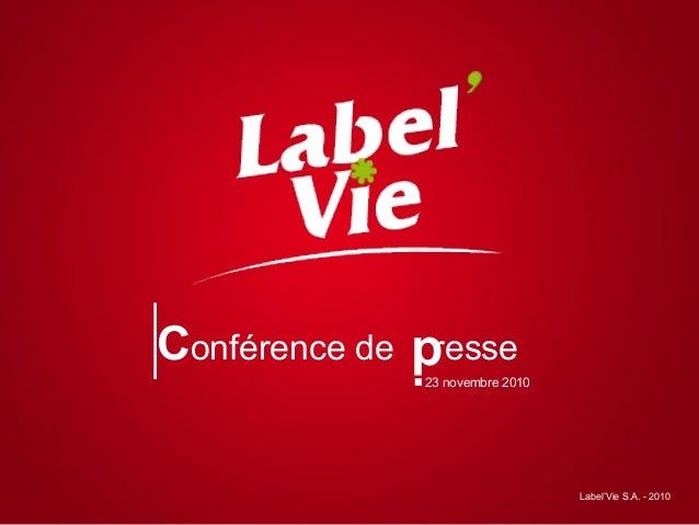 Conférence de resse 23 novembre 2010 Label'Vie S.A. - 2010 p