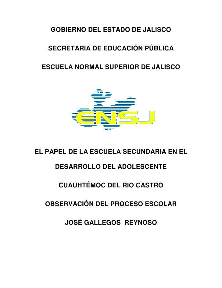 GOBIERNO DEL ESTADO DE JALISCO   SECRETARIA DE EDUCACIÓN PÚBLICA ESCUELA NORMAL SUPERIOR DE JALISCOEL PAPEL DE LA ESCUELA ...