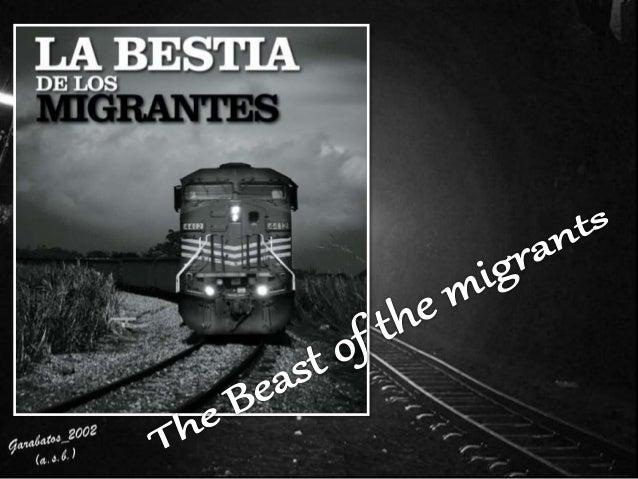 La bestia de los migrantes. The  Beast Of The Migrants