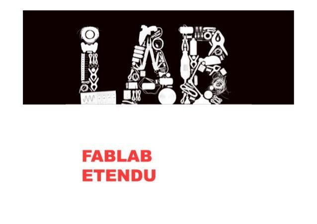 LABFAB  RENNES   • 2012  Mise  en  place  du  Labfab  de  Rennes   • Situé  à  l'EESAB  (Ecole...