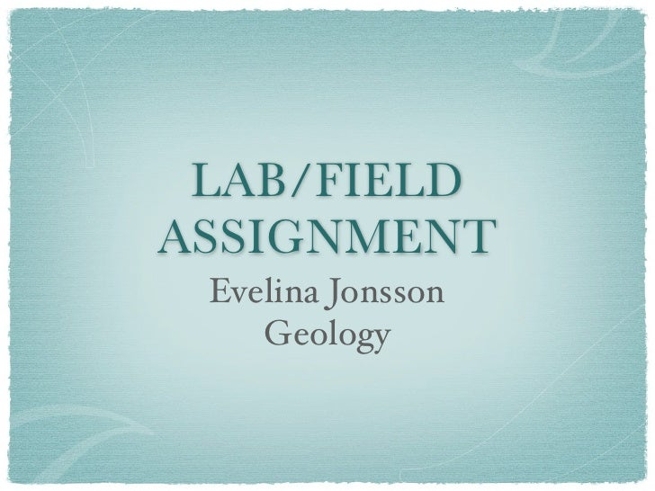 LAB/FIELDASSIGNMENT Evelina Jonsson    Geology