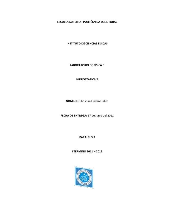 ESCUELA SUPERIOR POLITÉCNICA DEL LITORAL<br />INSTITUTO DE CIENCIAS FÍSICAS<br />LABORATORIO DE FÍSICA B<br />HIDROSTÁTICA...