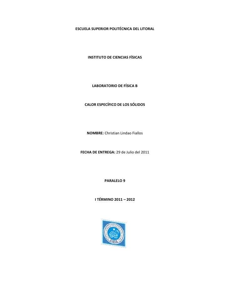 ESCUELA SUPERIOR POLITÉCNICA DEL LITORAL<br />INSTITUTO DE CIENCIAS FÍSICAS<br />LABORATORIO DE FÍSICA B<br />CALOR ESPECÍ...