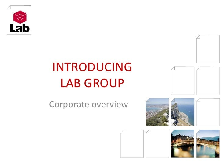 INTRODUCING LAB GROUP<br />Corporate overview<br />