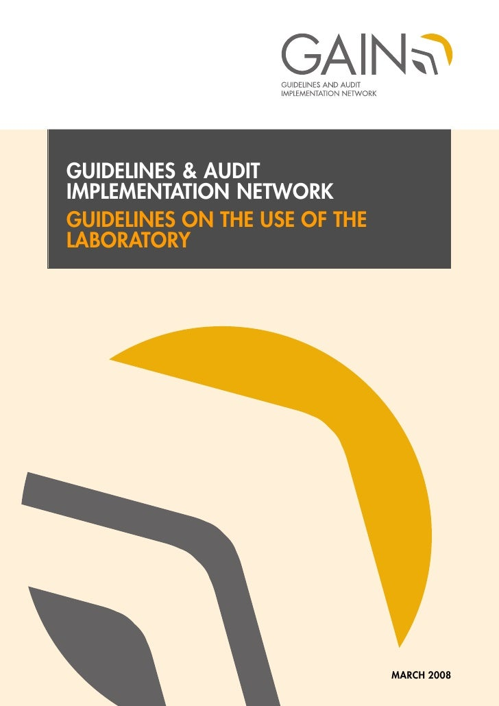 GUIDELINES & AUDIT IMPLEMENTATION NETWORK GUIDELINES ON THE USE OF THE LABORATORY                                    MARCH...