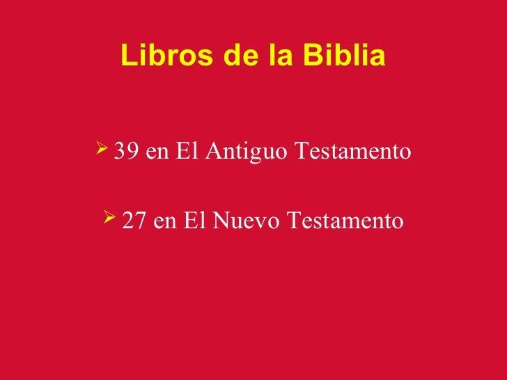 Libros de la Biblia 39   en El Antiguo Testamento 27   en El Nuevo Testamento