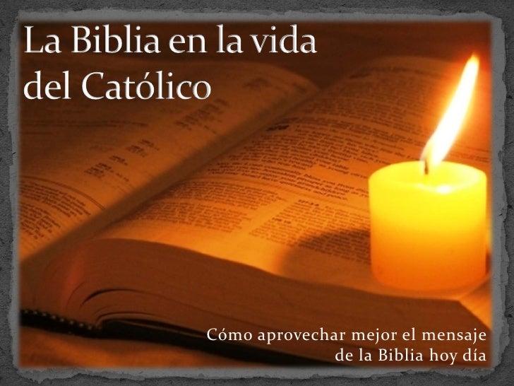 Cómo aprovechar mejor el mensaje               de la Biblia hoy día