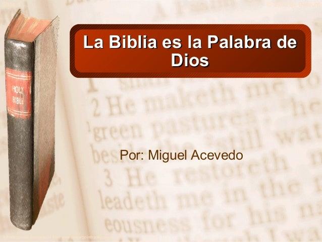 Slide 1  © 2003 By Default!  La Biblia es la Palabra de Dios  Por: Miguel Acevedo  A Free sample background from www.power...