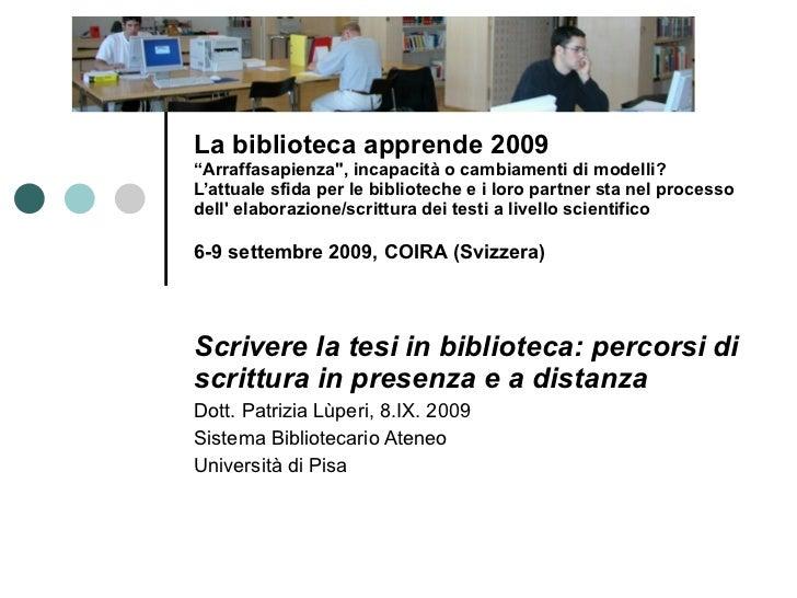 """La biblioteca apprende 2009 """"Arraffasapienza"""", incapacità o cambiamenti di modelli? L'attuale sfida per le bibliotech..."""