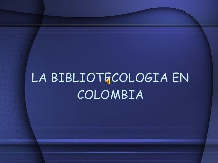 La bibliotecologia en colombia