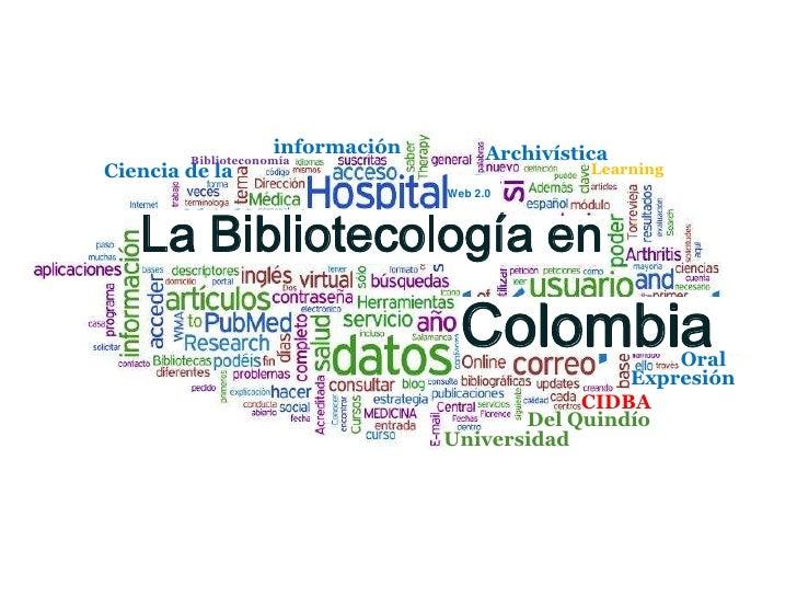 información<br />Archivística<br />Biblioteconomía<br />Ciencia de la<br />Learning<br />Web 2.0<br />La Bibliotecología e...