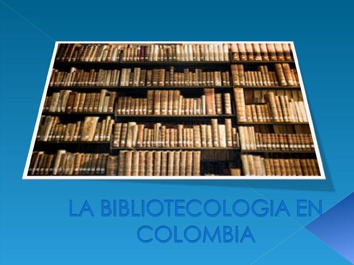 La bibliotecologia en_colombia(3)