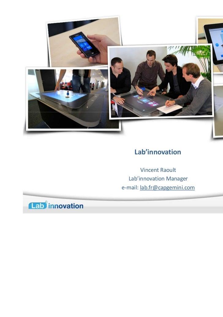 Lab'innovation        Vincent Raoult  Lab'innovation Managere-mail: lab.fr@capgemini.com