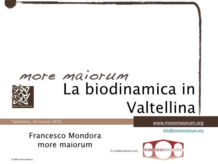 La biodinamica in                                   Valtellina Talamona, 16 marzo 2010                                    ...