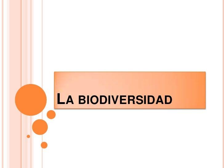 La biodiversidad<br />
