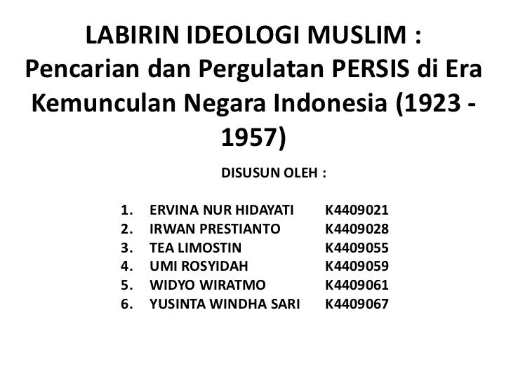 LABIRIN IDEOLOGI MUSLIM :Pencarian dan Pergulatan PERSIS di EraKemunculan Negara Indonesia (1923 -                1957)   ...