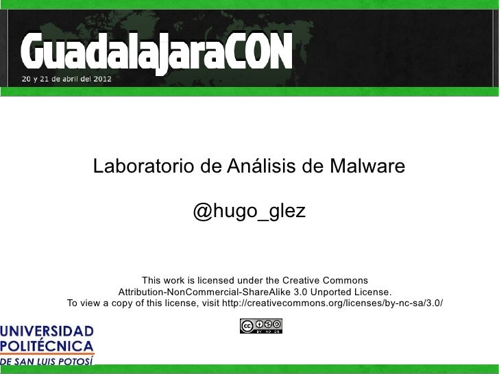 Laboratorio de Análisis de Malware                             @hugo_glez                 This work is licensed under the ...
