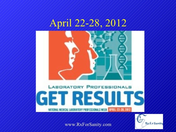 April 22-28, 2012 www.RxForSanity.com