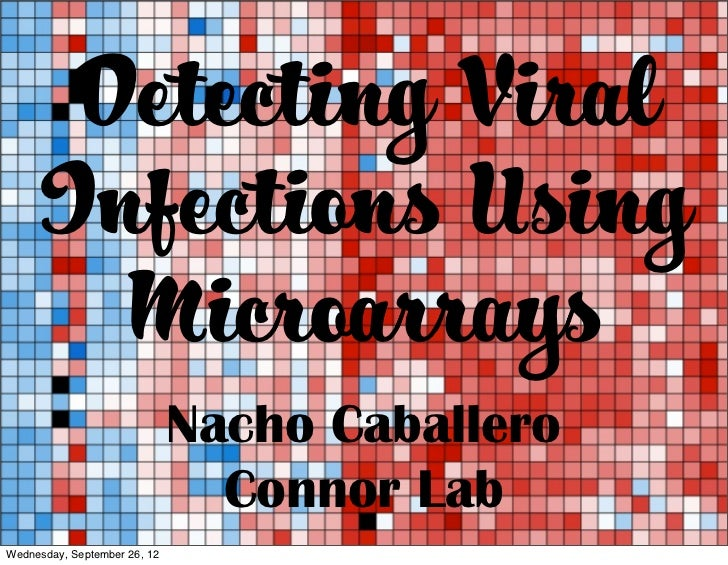 Detecting Viral     Infections Using       Microarrays                              Nacho Caballero                       ...