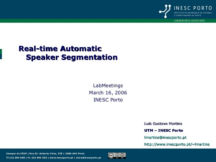 Real-time Automatic    Speaker Segmentation Luís Gustavo Martins UTM – INESC Porto [email_address] http://www.inescporto.p...