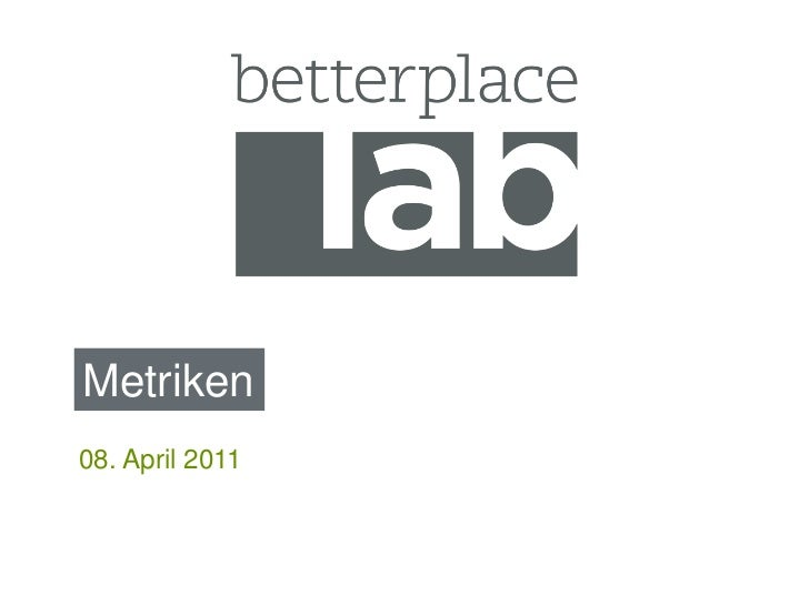 betterplace lab Metriken April 2011