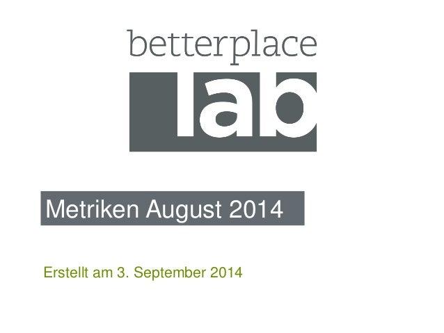 Metriken August 2014  Erstellt am 3. September 2014