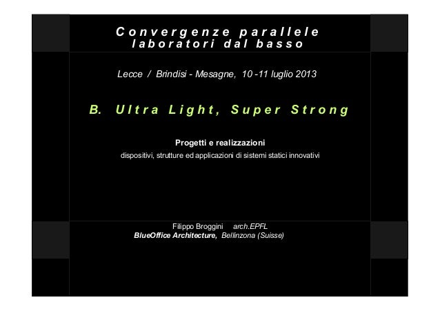 C o n v e r g e n z e p a r a l l e l e l a b o r a t o r i d a l b a s s o Lecce / Brindisi - Mesagne, 10 -11 luglio 2013...