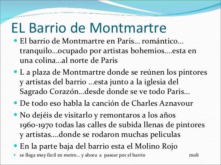 EL Barrio de Montmartre <ul><li>El barrio de Montmartre en Paris… romántico… tranquilo…ocupado por artistas bohemios….esta...