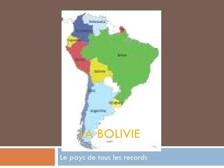 LA BOLIVIE Le pays de tous les records